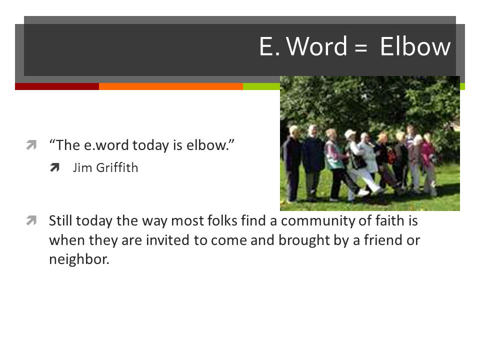 E. Word = Elbow The e.word today is elbow.