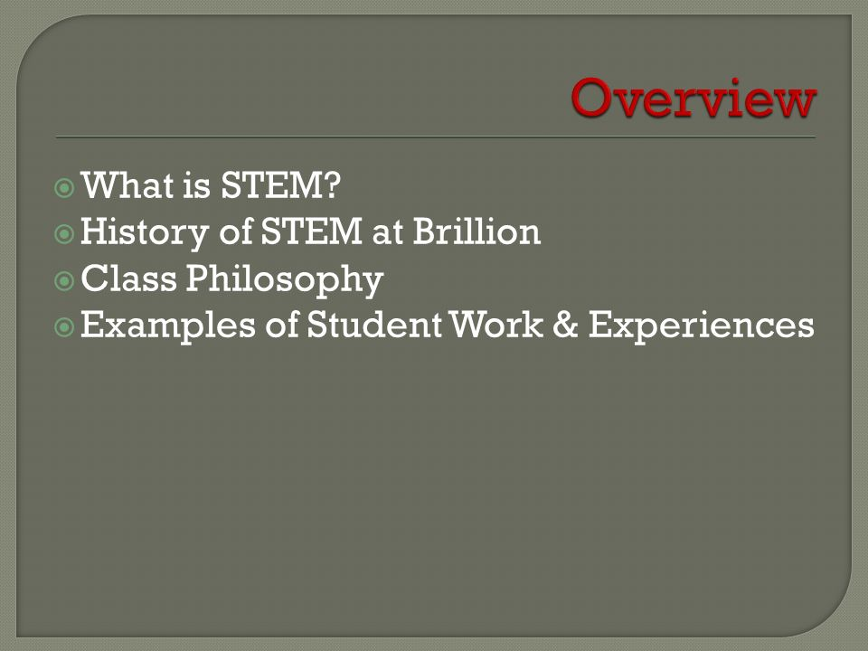 What is STEM? History of STEM at Brillion Class Philosophy Examples of Student Work & Experiences