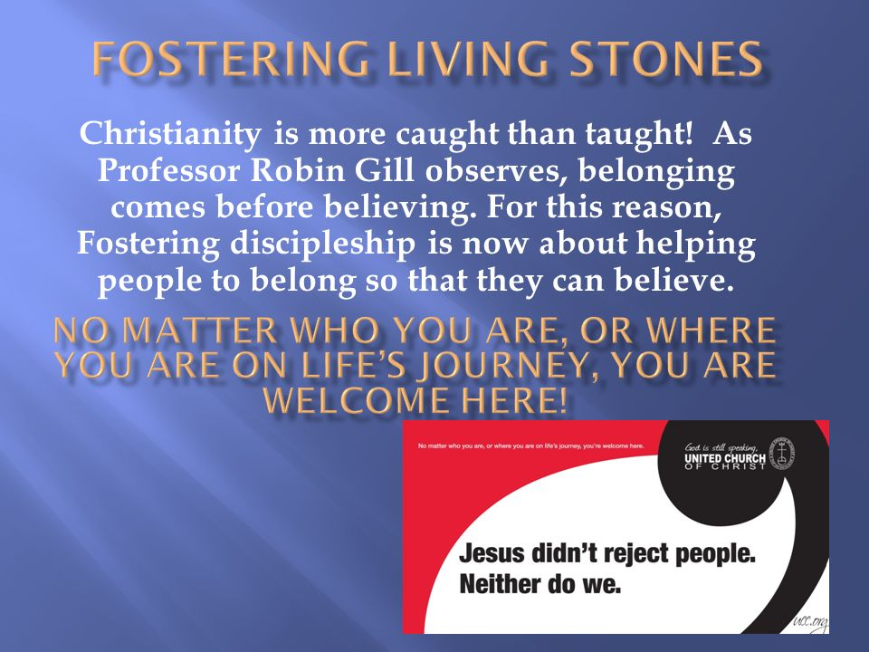 Christianity is more caught than taught.