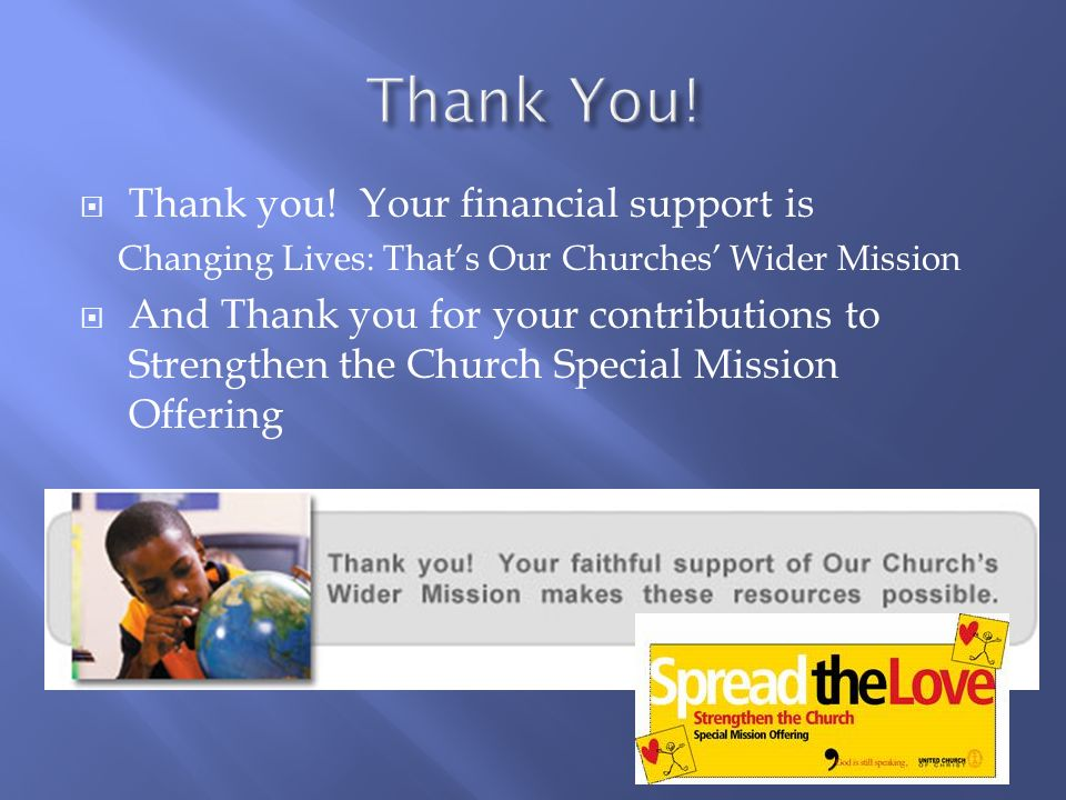 Thank you! Your financial support is Changing Lives: Thats Our Churches Wider Mission And Thank you for your contributions to Strengthen the Church Sp