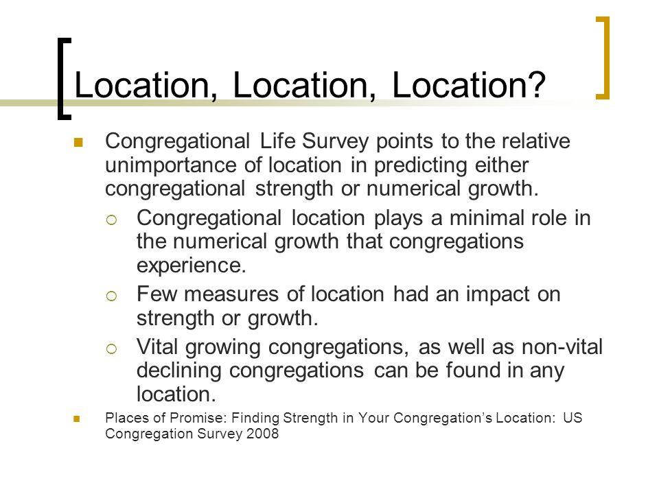 Location, Location, Location.