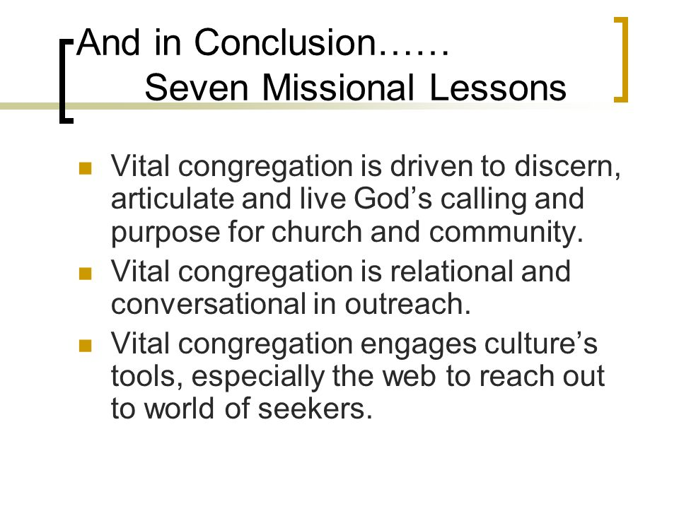 Vital congregation is driven to discern, articulate and live Gods calling and purpose for church and community.