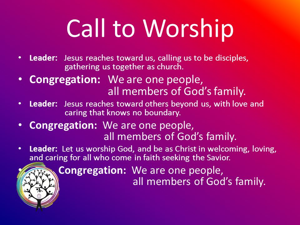 Call to Worship Leader: Jesus reaches toward us, calling us to be disciples, gathering us together as church.