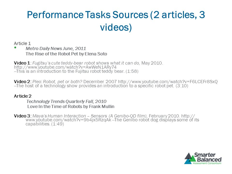 Performance Tasks Sources (2 articles, 3 videos) Article 1 Metro Daily News June, 2011 The Rise of the Robot Pet by Elena Soto Video 1: Fugitsus cute