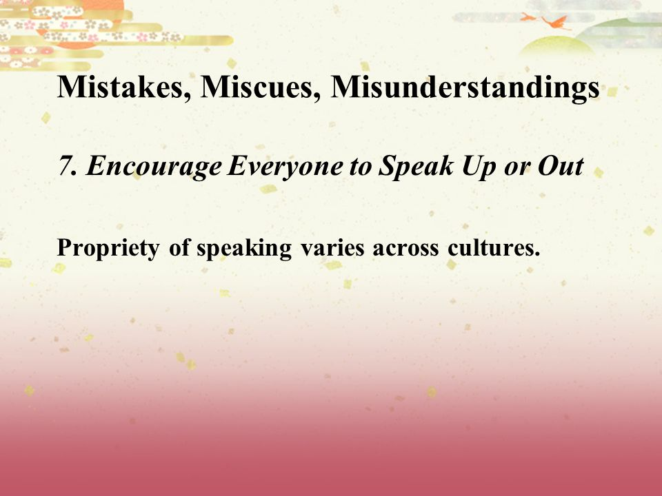 Mistakes, Miscues, Misunderstandings 7.