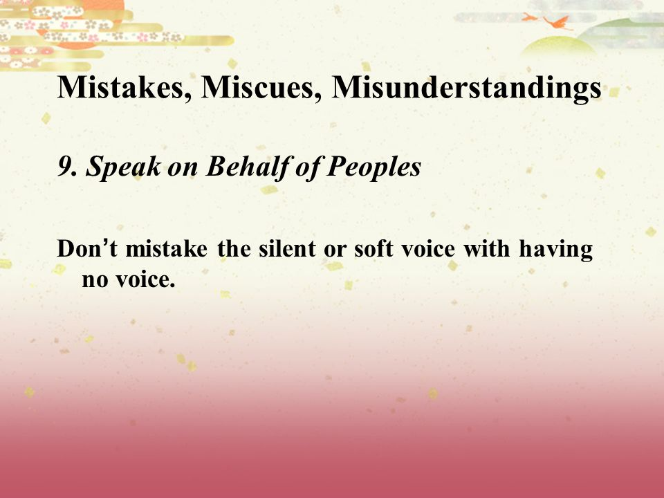 Mistakes, Miscues, Misunderstandings 9.