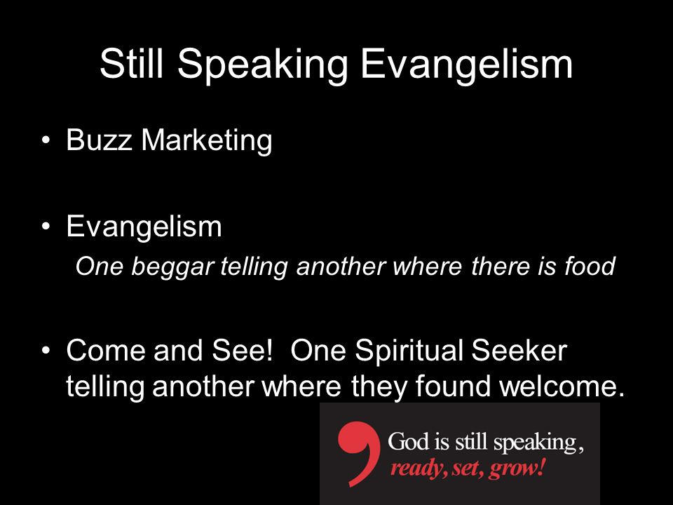 Come and See What do you think when you hear the word…. – EVANGELISM ?