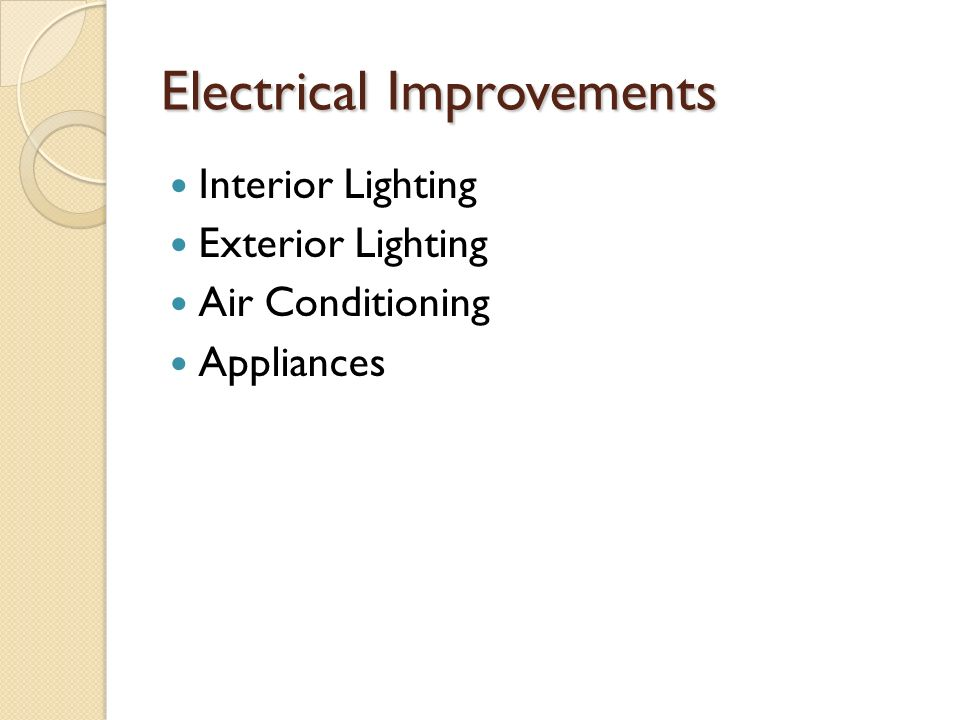 Electrical Improvements Interior Lighting Exterior Lighting Air Conditioning Appliances