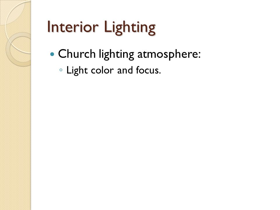 Interior Lighting Church lighting atmosphere: Light color and focus.