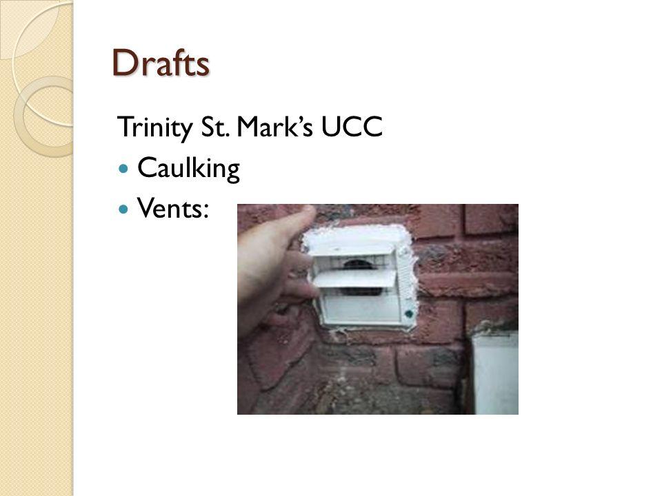 Drafts Trinity St. Marks UCC Caulking Vents: