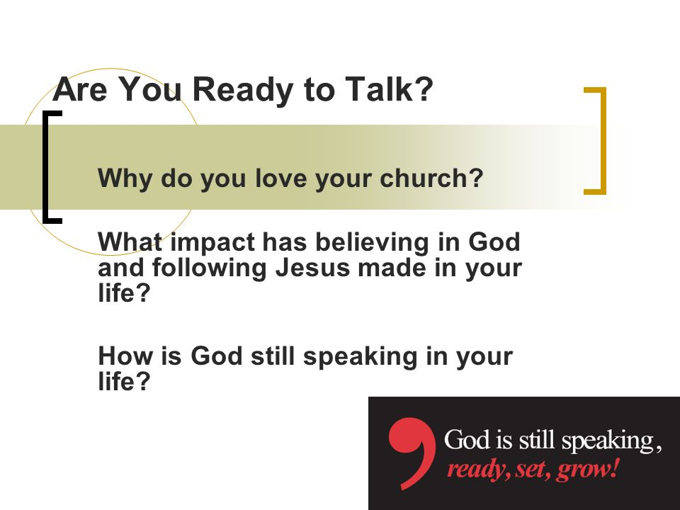 Are You Ready to Talk. Why do you love your church.