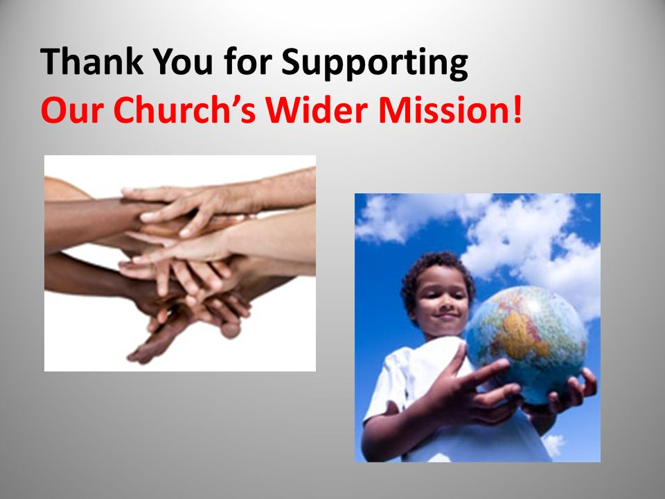 Thank You for Supporting Our Churchs Wider Mission!