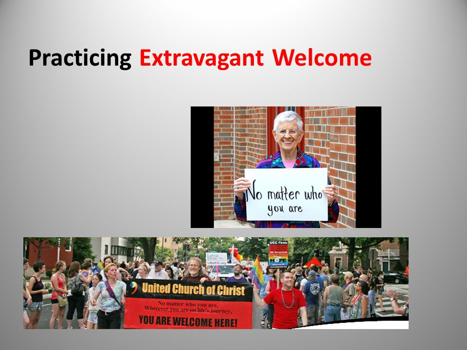 Practicing Extravagant Welcome