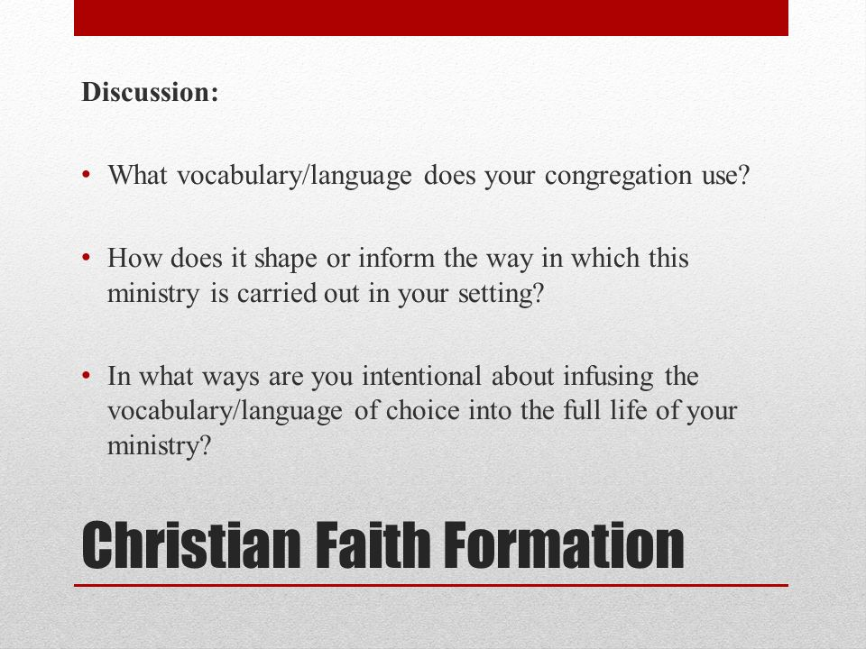 Christian Faith Formation Discussion: What vocabulary/language does your congregation use.
