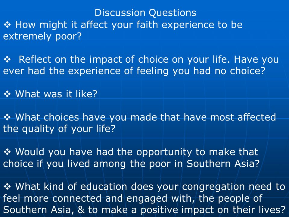 Discussion Questions How might it affect your faith experience to be extremely poor.