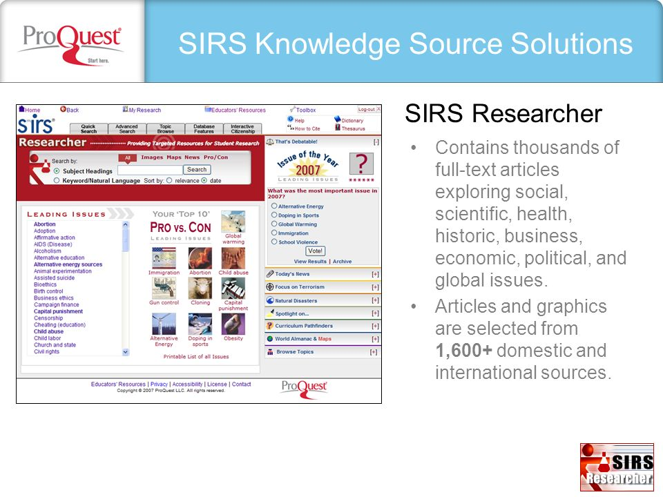 SIRS Knowledge Source Solutions Contains thousands of full-text articles exploring social, scientific, health, historic, business, economic, political