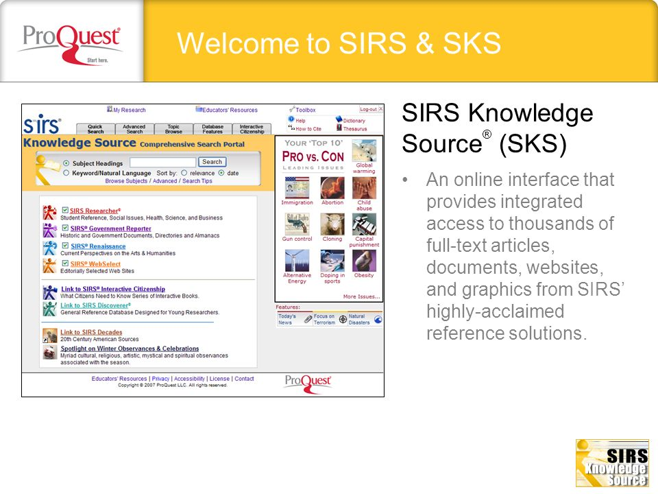 SIRS WebSelect Access primary source information and high- impact graphical content, including Historic Documents, E-Books, and Maps.
