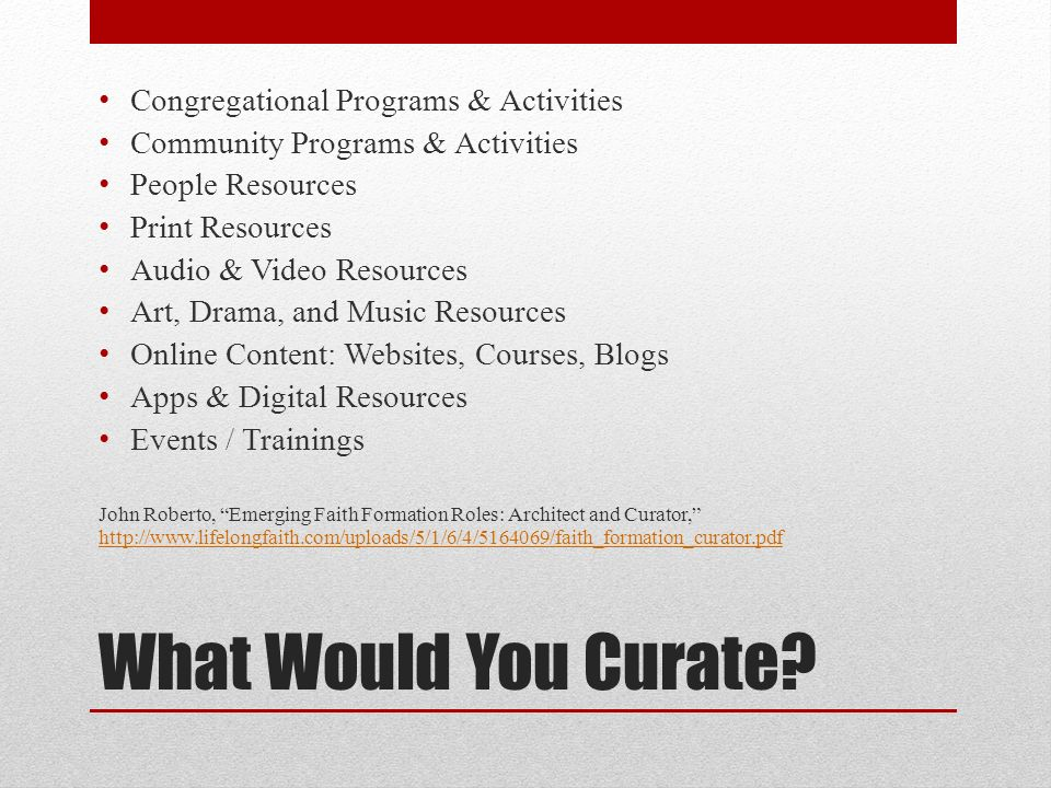 What Would You Curate? Congregational Programs & Activities Community Programs & Activities People Resources Print Resources Audio & Video Resources A