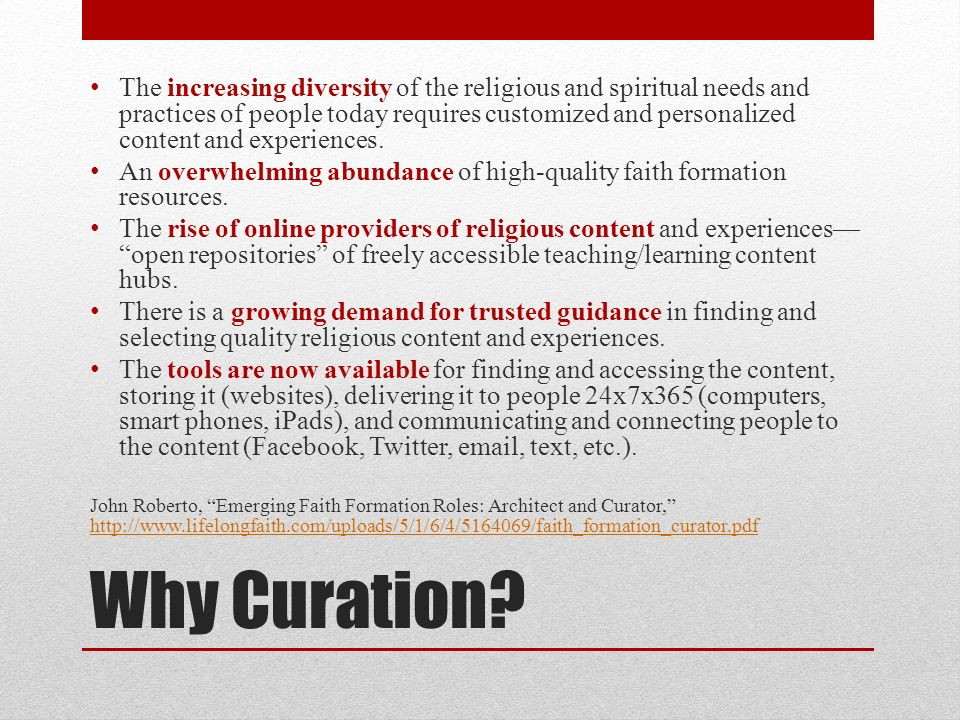 Why Curation? The increasing diversity of the religious and spiritual needs and practices of people today requires customized and personalized content