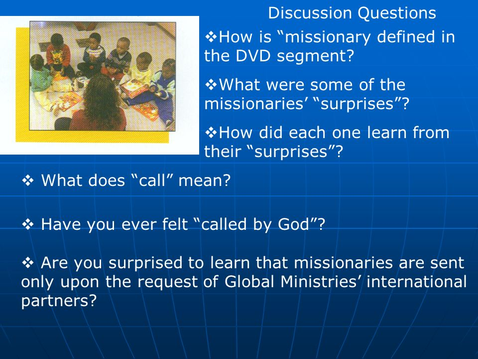 Discussion Questions Have you ever felt called by God.