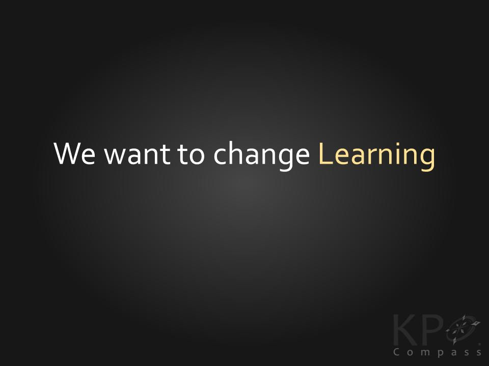 We want to change Learning