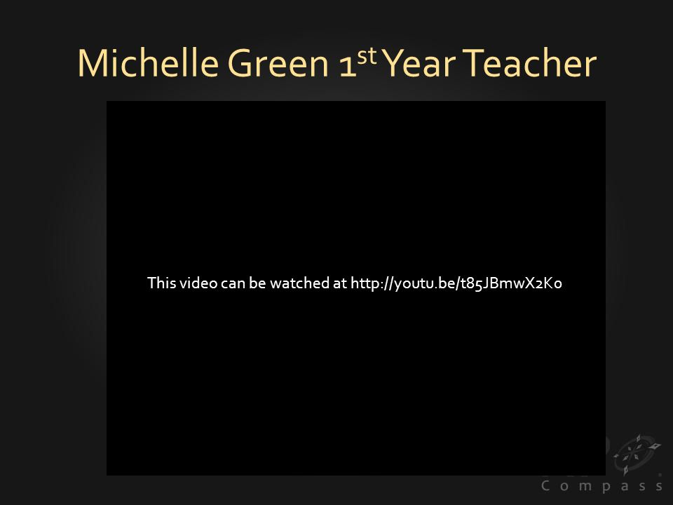 Michelle Green 1 st Year Teacher This video can be watched at