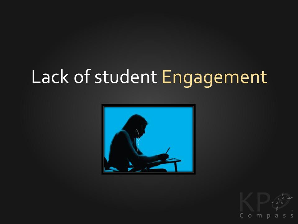Lack of student Engagement