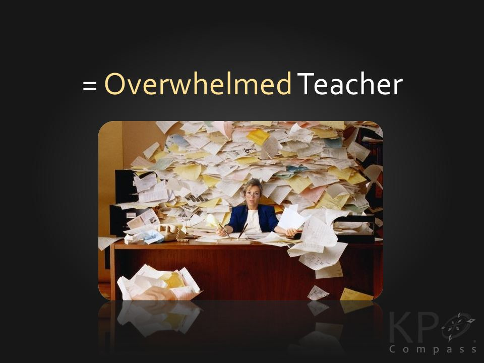 = Overwhelmed Teacher