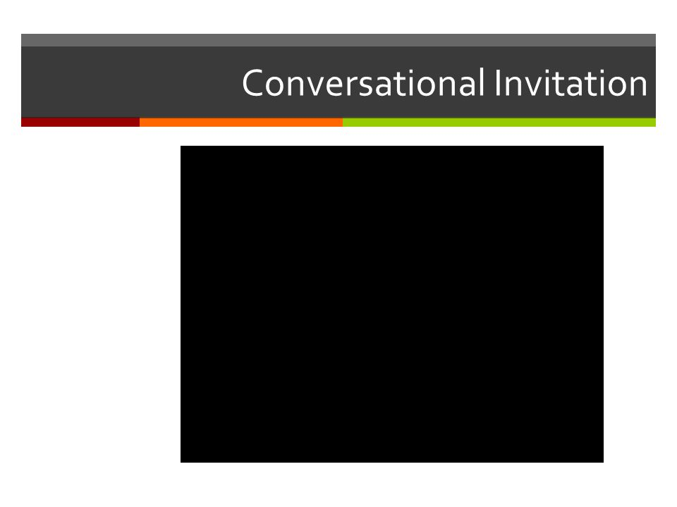 Conversational Invitation