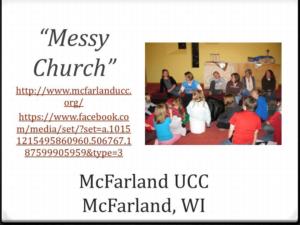 McFarland UCC McFarland, WI Messy Church http://www.mcfarlanducc.