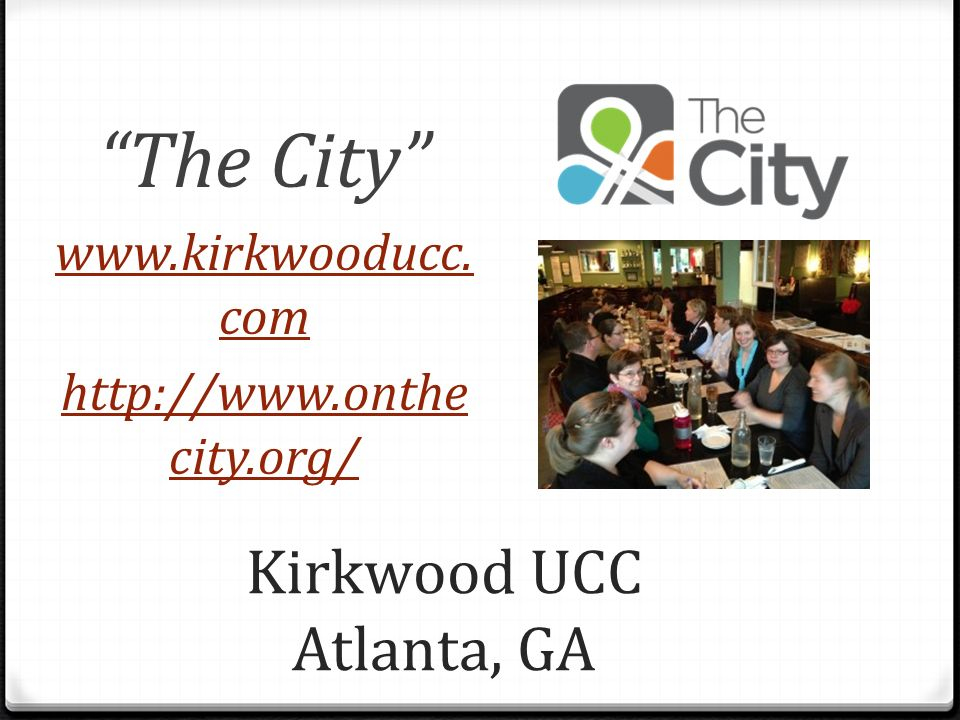 Kirkwood UCC Atlanta, GA The City   com   city.org/