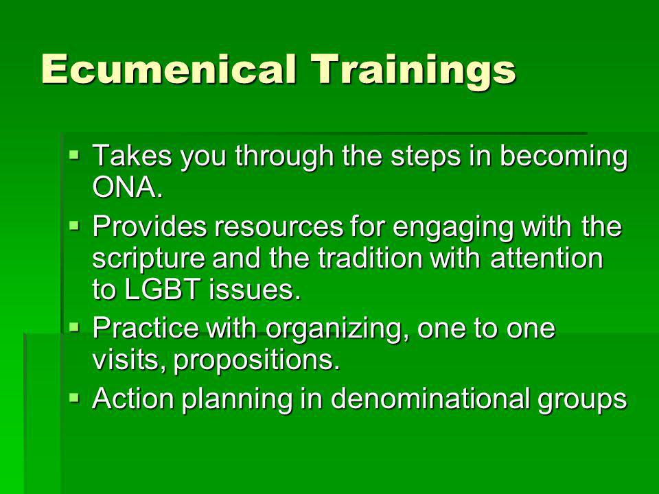 Ecumenical Trainings Takes you through the steps in becoming ONA.