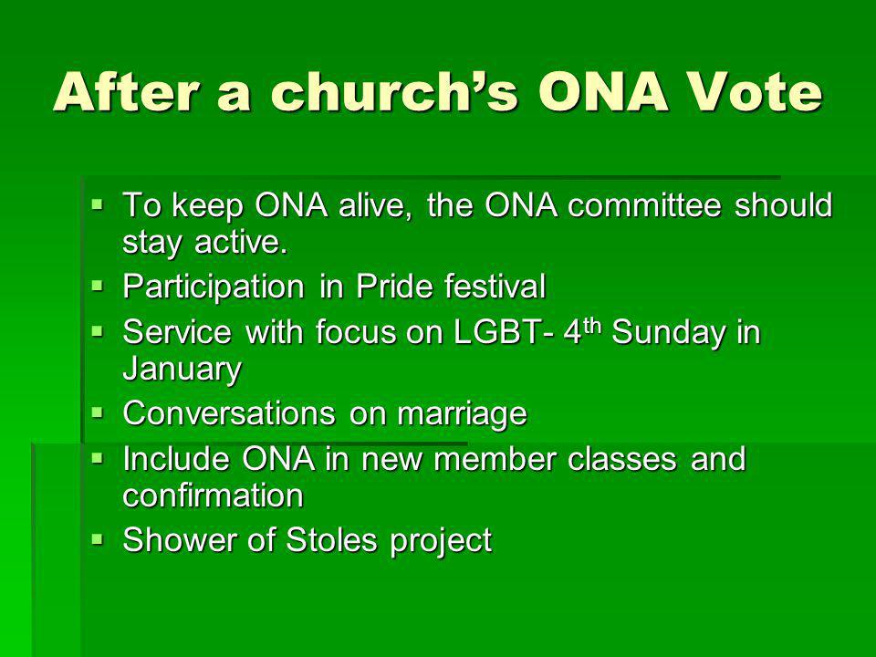 After a churchs ONA Vote To keep ONA alive, the ONA committee should stay active.