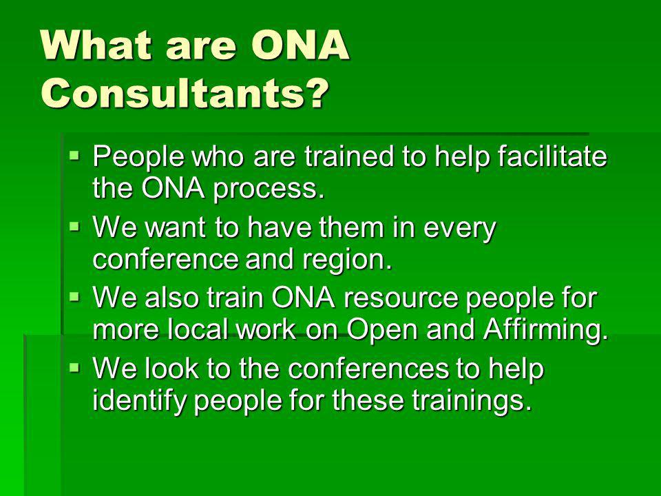 What are ONA Consultants. People who are trained to help facilitate the ONA process.