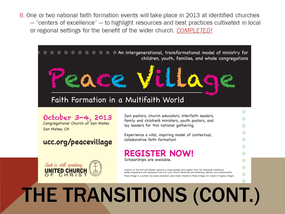 8. One or two national faith formation events will take place in 2013 at identified churches centers of excellence to highlight resources and best pra