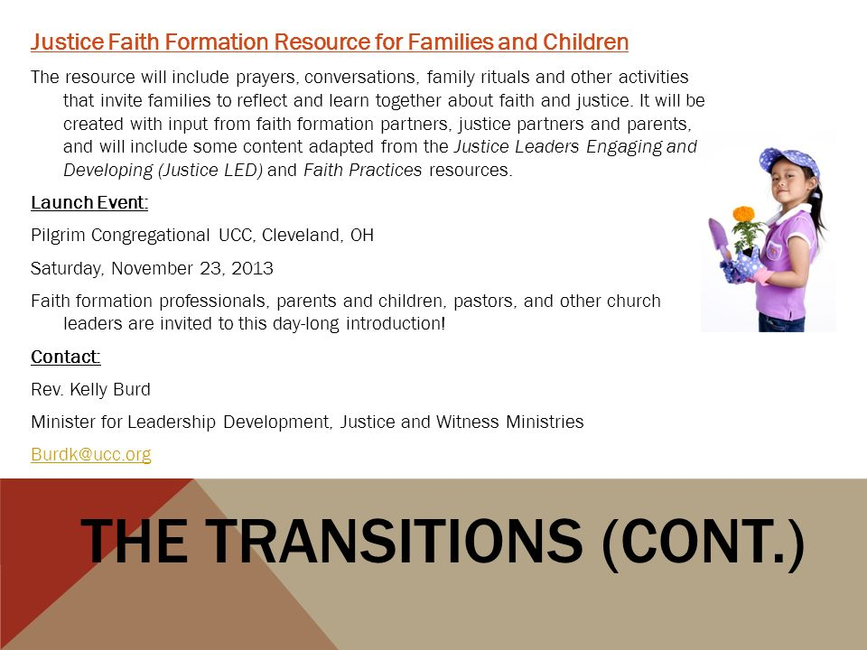Justice Faith Formation Resource for Families and Children The resource will include prayers, conversations, family rituals and other activities that invite families to reflect and learn together about faith and justice.