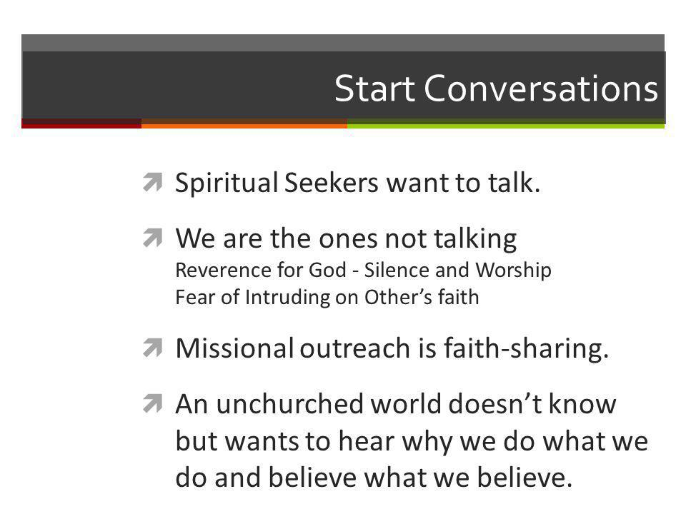 Start Conversations Spiritual Seekers want to talk.