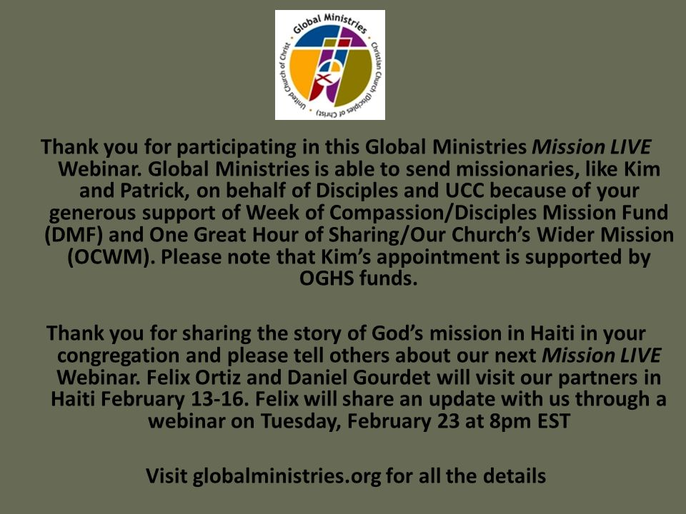 Thank you for participating in this Global Ministries Mission LIVE Webinar. Global Ministries is able to send missionaries, like Kim and Patrick, on b