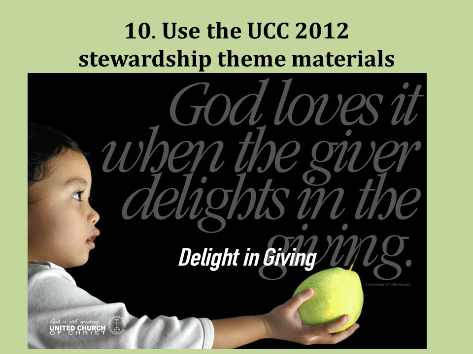 10. Use the UCC 2012 stewardship theme materials