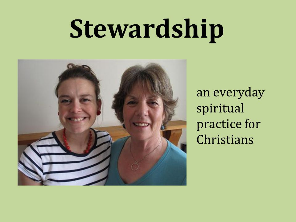Stewardship an everyday spiritual practice for Christians
