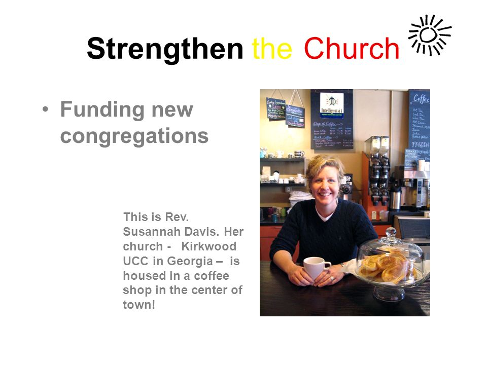 Strengthen the Church Funding new congregations This is Rev.