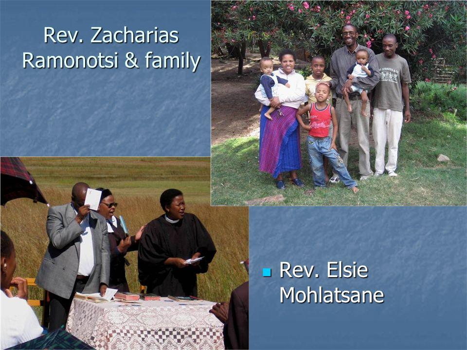 Rev. Zacharias Ramonotsi & family Rev. Elsie Mohlatsane Rev. Elsie Mohlatsane