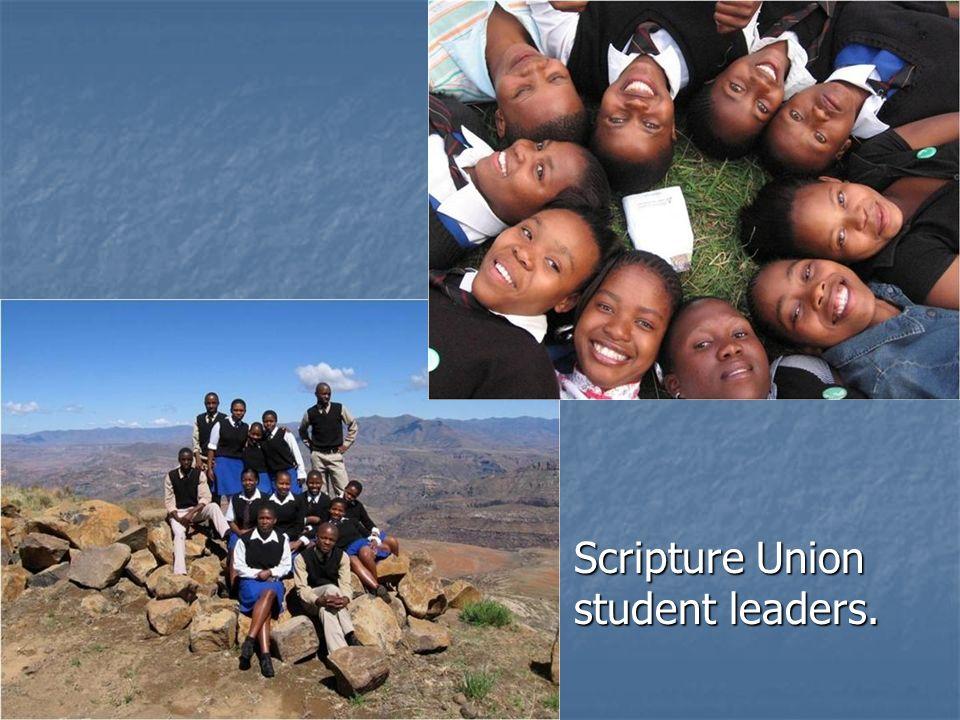 Scripture Union student leaders. Scripture Union student leaders.