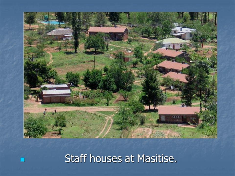 Staff houses at Masitise. Staff houses at Masitise.