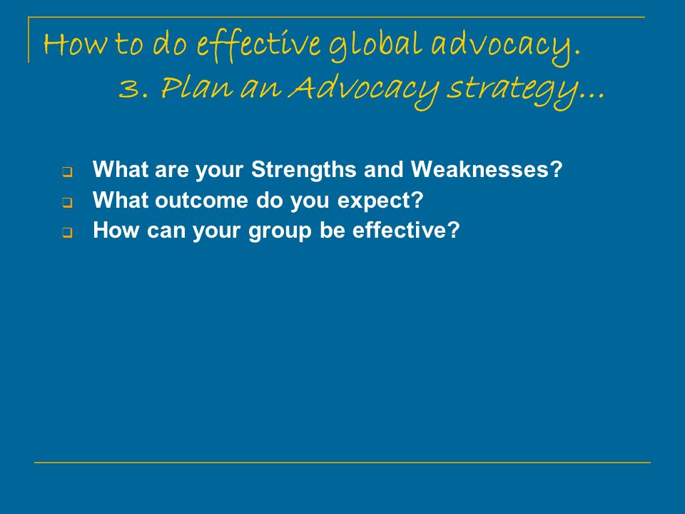 How to do effective global advocacy.3.