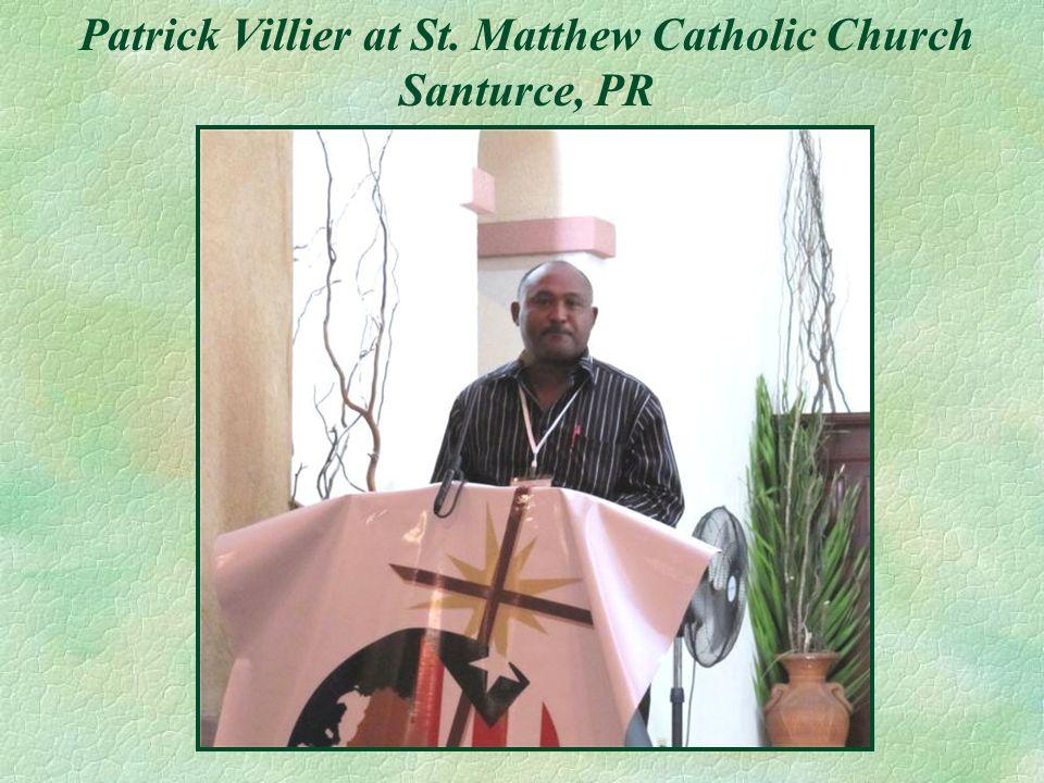 Patrick Villier at St. Matthew Catholic Church Santurce, PR