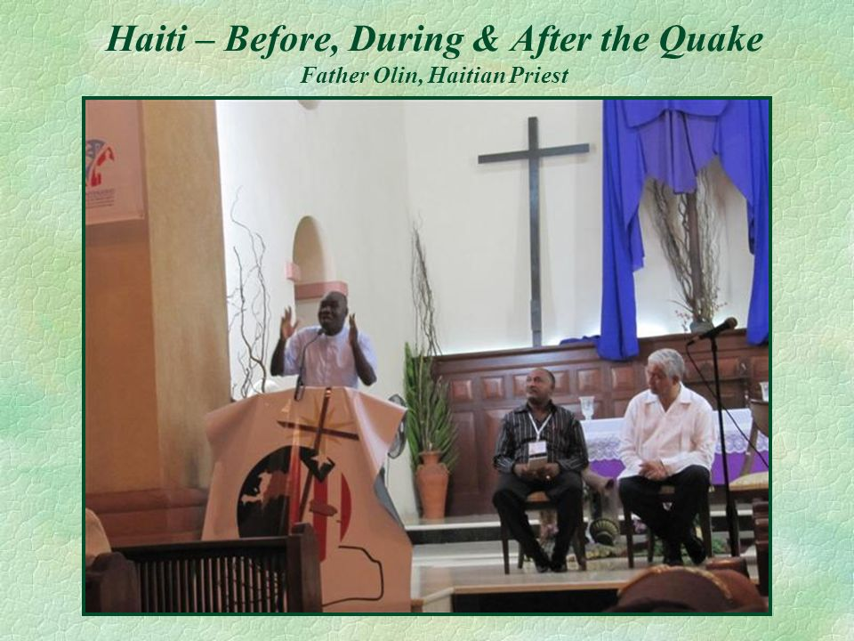 Haiti – Before, During & After the Quake Father Olin, Haitian Priest