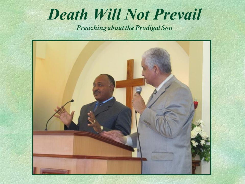 Death Will Not Prevail Preaching about the Prodigal Son