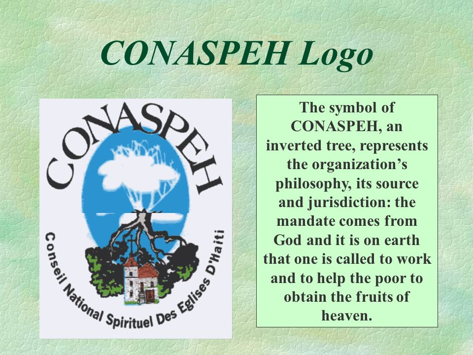 CONASPEH Logo The symbol of CONASPEH, an inverted tree, represents the organizations philosophy, its source and jurisdiction: the mandate comes from G