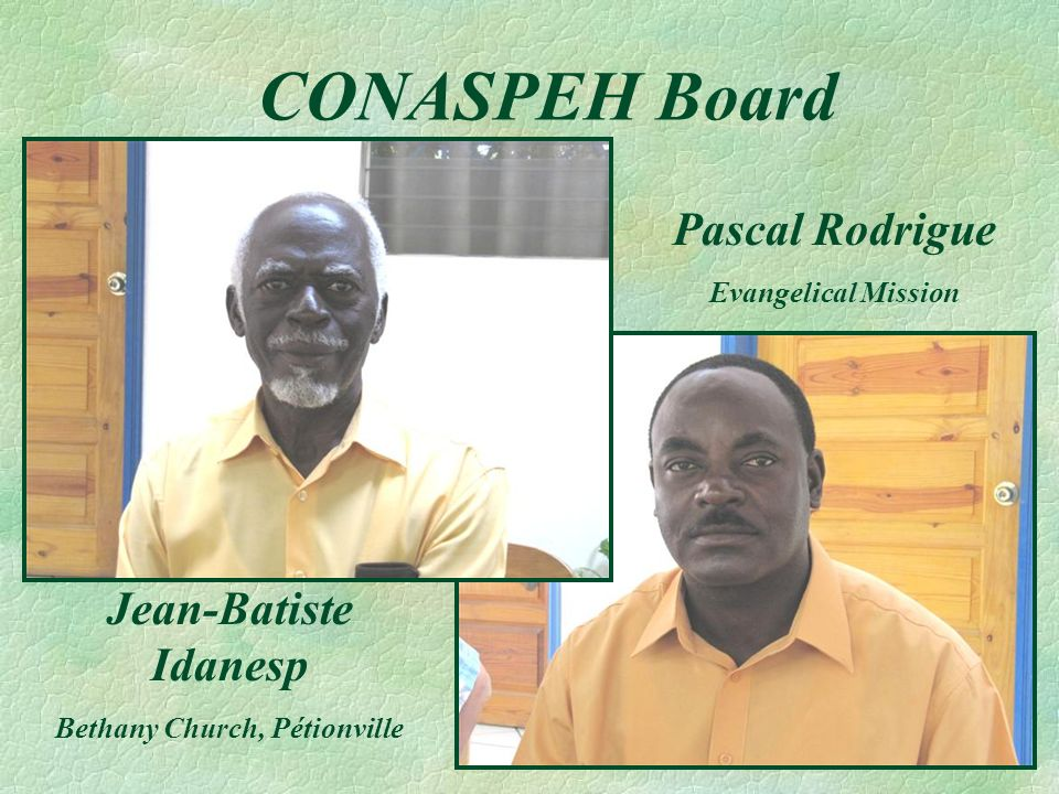 CONASPEH Board Jean-Batiste Idanesp Bethany Church, Pétionville Pascal Rodrigue Evangelical Mission